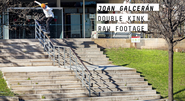 Joan Galcerán Double Kink Raw Footage