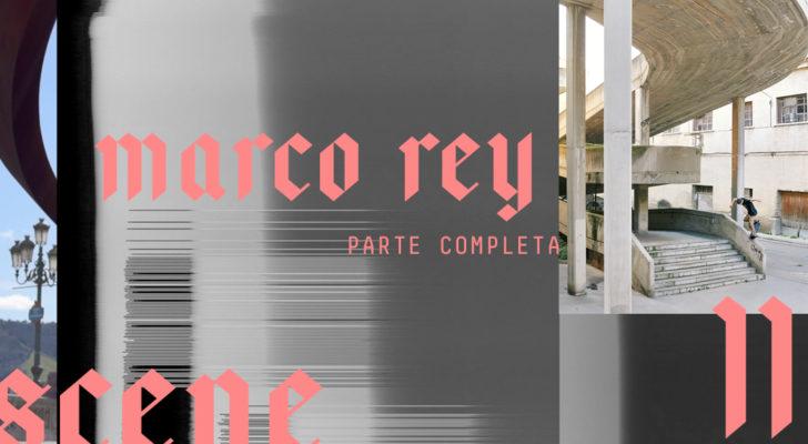 Ya online la parte completa de Marco Rey en Scene