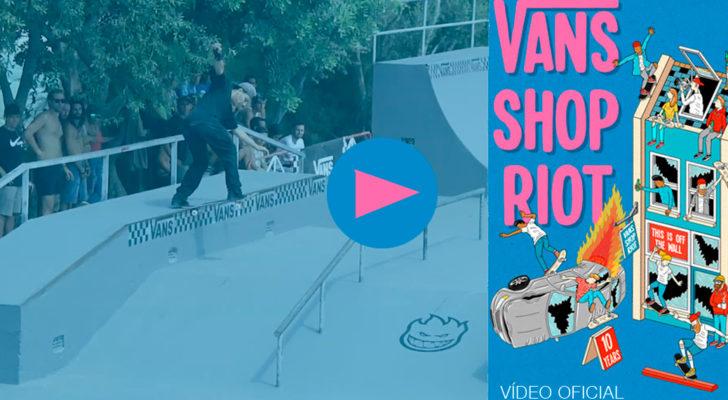 Vídeo oficial del Vans Shop Riot 2018. Chiclana