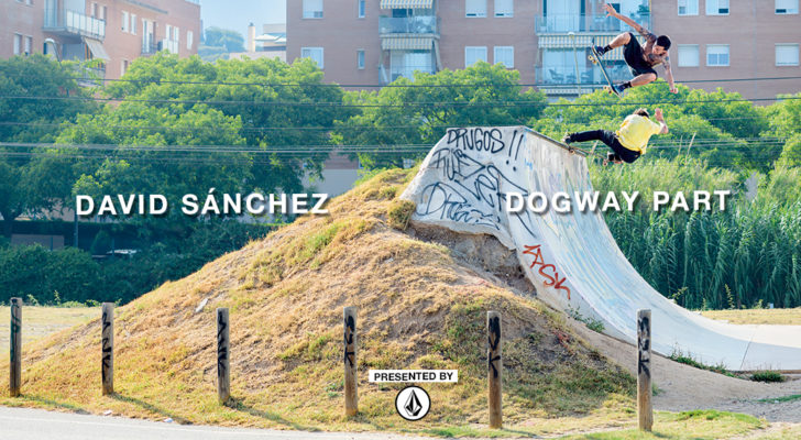 David Sánchez Dogway Part x Volcom y entrevista