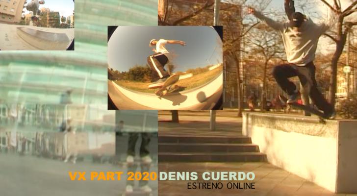 Estreno online. Denís Cuerdo VX Part 2020