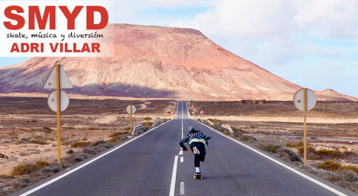 SMYD. Skate, Música y Diversión con Adri Villar