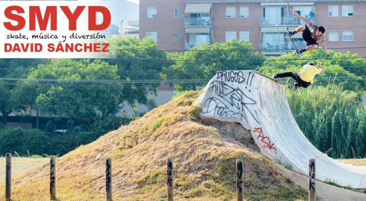 SMYD. Skate, Música y Diversión con David Sánchez