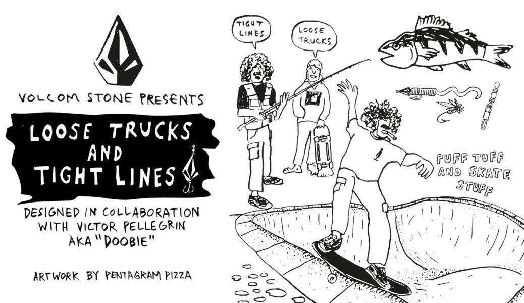 La colección Volcom Loose Trucks Tight Lines, el vídeo y el fanzine.