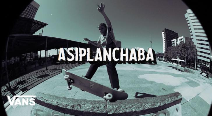 Un documental de Vans que nos descifra el mundo de Asiplanchaba