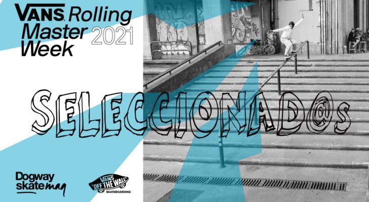 Seleccionad@s Vans Rolling Masterweek 2021